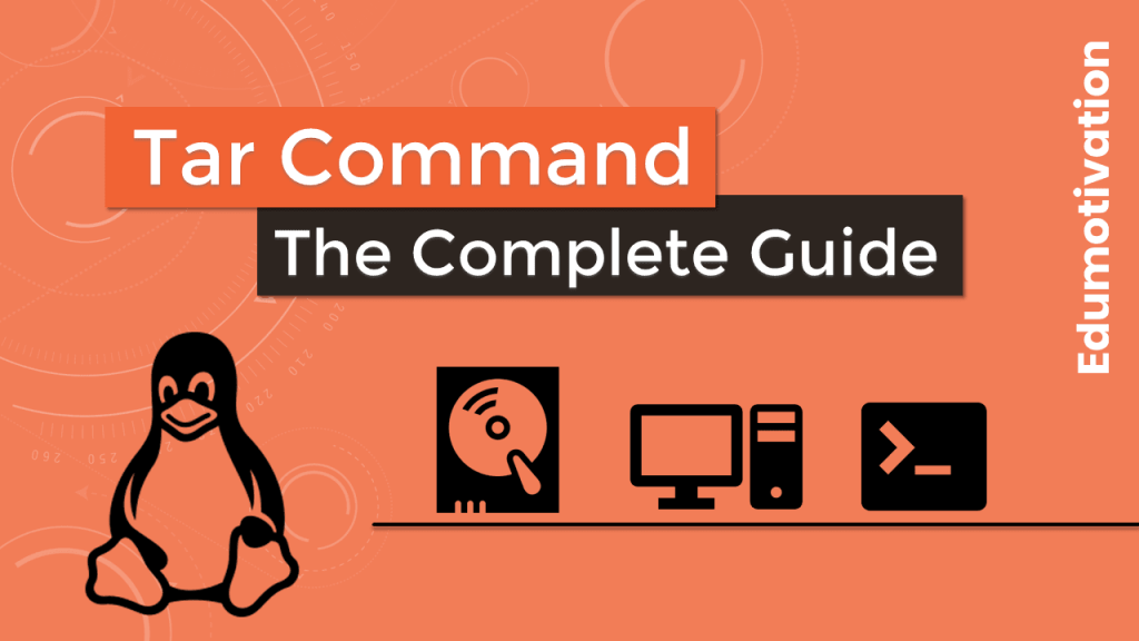 Tar Command in Linux with Examples