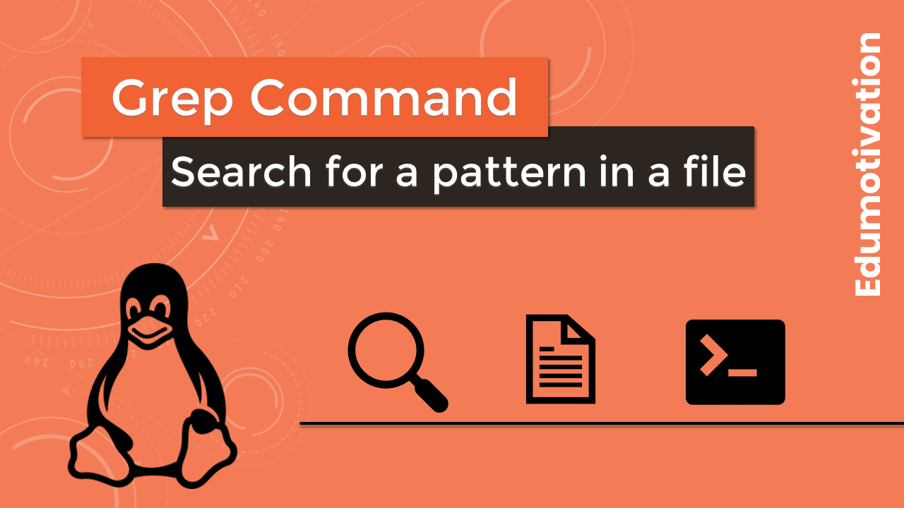 Grep Command in Linux with Examples