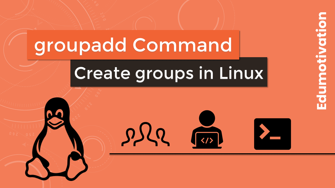 groupadd Command - Create Groups in Linux