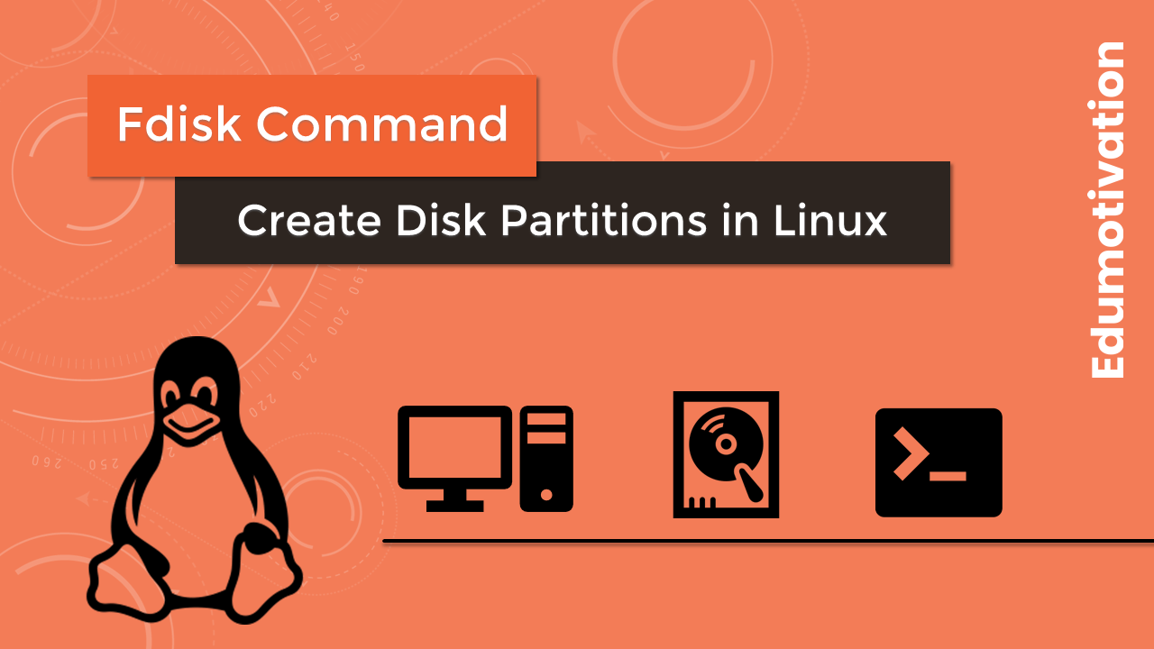fdisk Command: How to Create Disk Partitions in Linux