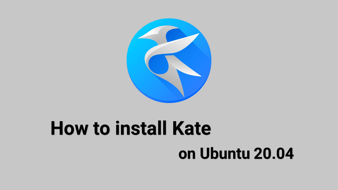 How to install Kate on Ubuntu 20.04 | A Great Text Editor